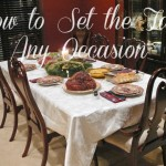 How to Set the Table for Any Occasion
