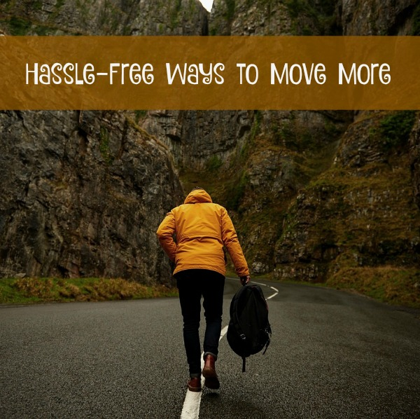 Hassle-Free Ways to Move More