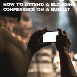 How to Attend a Blogging Conference on a Budget